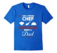 Chef Cooking Funny Culinary Chefs Dad Father S Day Gifts T Shirt Royal Blue