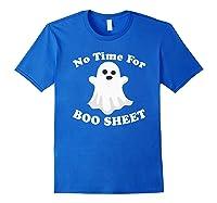 Halloween No Time For Boo Sheet Mom Funny Pun Sarcasm Shirts Royal Blue
