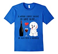 A Woman Cannot Survive On Wine Alone Havanese Lovers T Shirt Royal Blue