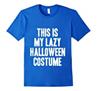 This Is My Lazy Halloween Costume Halloween Gift Shirts Royal Blue