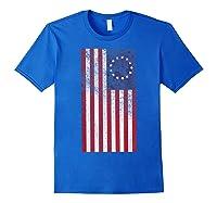 Vintage Retro Betsy Ross Shirt 4th Of July American Flag T Shirt Royal Blue