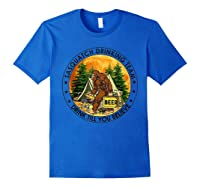 Sasquatch Drinking Team Drink Till You Believe Tshirt Royal Blue