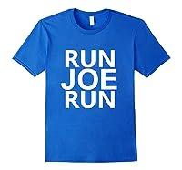 Run Joe Run Shirt Vote Joe Biden For President 2020 Tshirts T Shirt Royal Blue