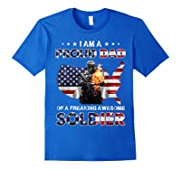 I Am A Proud Dad Of A Freaking Awesome Soldier Shirts Royal Blue