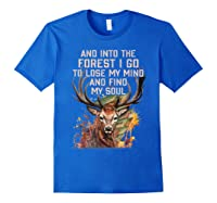 Into The Forest I Go To Lose My Mind Find My Soul Hunting Shirts Royal Blue