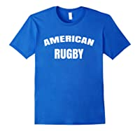 American Rugby T Shirt With Saying American Rugby T-shirt Royal Blue