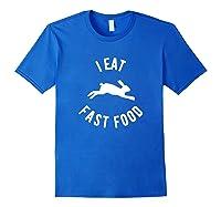 Rabbit Hunting Shirt I Eat Fast Food Royal Blue