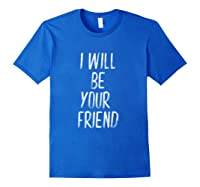 Will Be Your Friend Back To School Shirts Royal Blue
