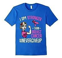 Breast Cancer Awareness Month Shirt For I Am Stronger T Shirt Royal Blue