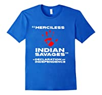 Merciless Indian Savages Declaration Of Independence Shirts Royal Blue