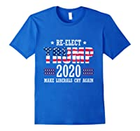 Trump 2020 Make Liberals Cry Again Donald Trump Election T Shirt Royal Blue