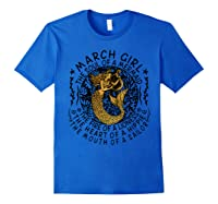 March Girl The Soul Of A Mermaid Tshirt Funny Gifts Royal Blue