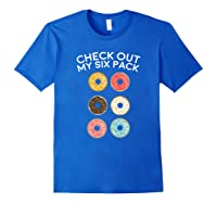 Check Out My Six Pack Donut Gym Gift Shirts Royal Blue