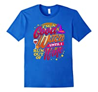 Good Witch Wine Funny Halloween Drinking Trick Or Treat Shirts Royal Blue
