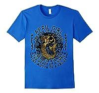 April Girl The Soul Of A Mermaid Tshirt Funny Gifts T Shirt Royal Blue