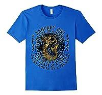 January Girl The Soul Of A Mermaid Tshirt Funny Gifts T Shirt Royal Blue