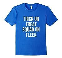 Trick Or Treat Squad On Fleek Halloween T-shirt Royal Blue