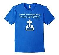 Christian Prayer Bible Verse Philippians 4 13 Quote T Shirt Royal Blue