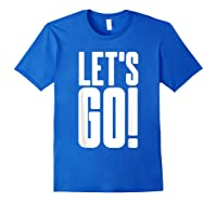Let's Go Cool Gaming Meme Gift Epic Sports Fanatic Cheer Shirts Royal Blue