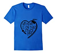 My Heart Is On That Stage For Gifts Mom Mama Shirts Royal Blue