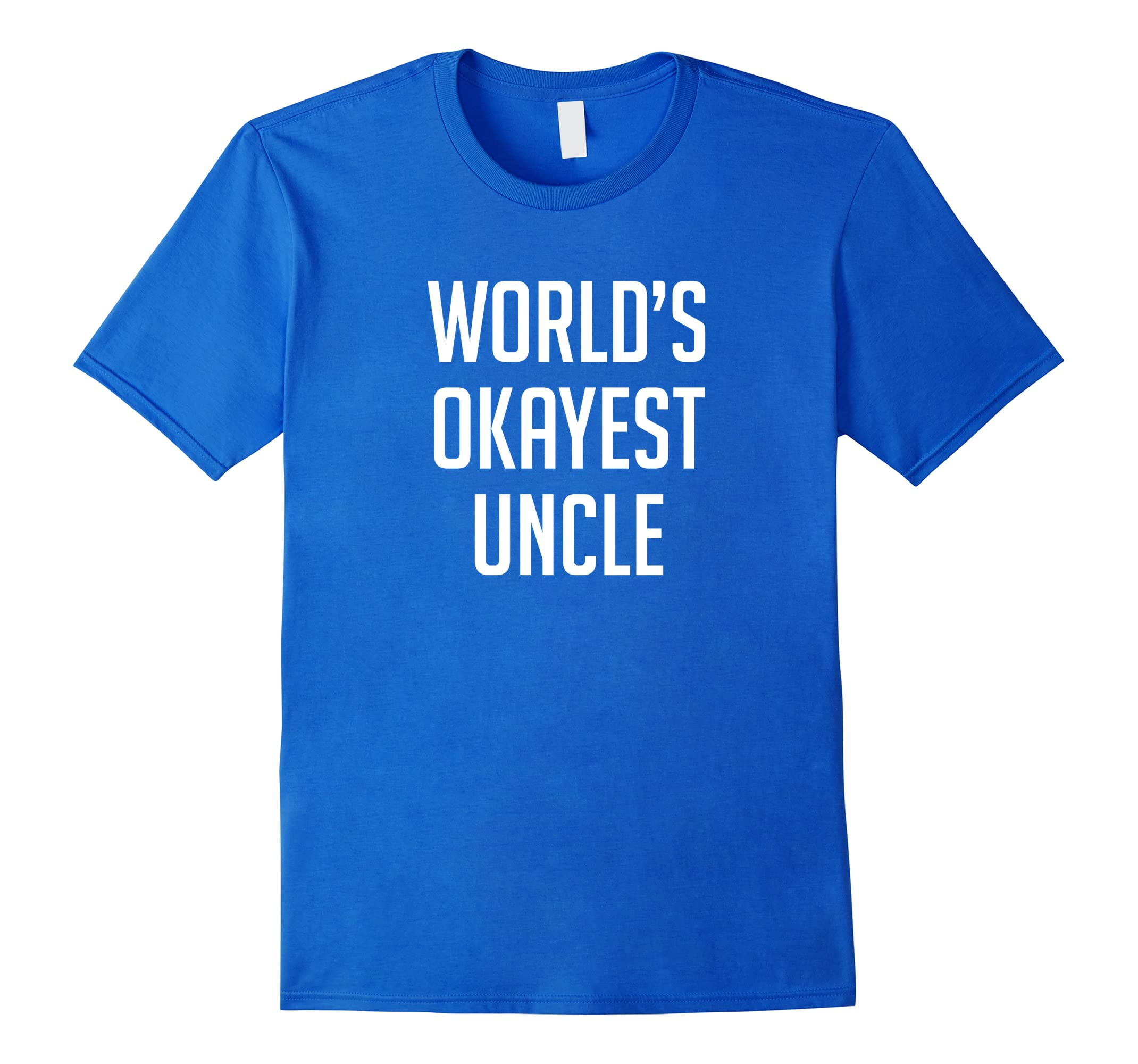 Worlds Okayest Uncle Shirt Funny-Tovacu
