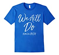 We Still Do Since 1989 29th Anniversary Gift Vows Shirts Royal Blue