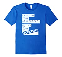 Don't Cheat On Your Workouts C213 Gym T Shirt Ness Mma Royal Blue