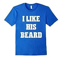 I Like His Beard Valentine T-shirt Royal Blue