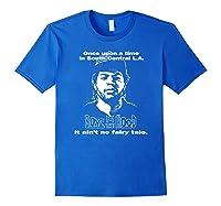 Boyz N The Hood Dougy Once Upon A Time Vintage Shirts Royal Blue