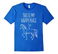 This Is My Happy Place Horse Lover T-shirt Horseback Riding Royal Blue