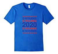 O'rourke 2020 Democrat Party Campaign Usa President Election Shirts Royal Blue