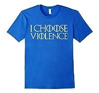 I Choose Violence Saint Patricks Day T Shirt Royal Blue