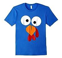 Turkey Face Funny Fun Thanksgiving Day Shirts Royal Blue