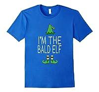 Matching Family Christmas Shirt Funny I'm The Bald Elf Royal Blue