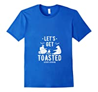 Camping Let's Get Toasted Camp Outdoor Gift For Campers T-shirt Royal Blue