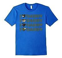 Love My Army Daddy Dad N The Military Shirts Royal Blue