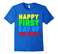 Happy First Day Of Second Grade School For 2nd Grade Shirts Royal Blue