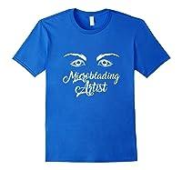 Make Up Microblading Artist Brows Lashes Eyelash T-shirt Royal Blue