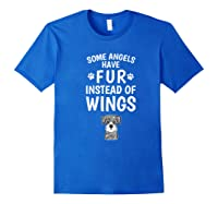 Some Angels Have Fur Instead Of Wings Miniature Schnauzer Shirts Royal Blue