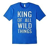 Funny King Of All Wild Things Cute 1st Birthday Shirt Royal Blue