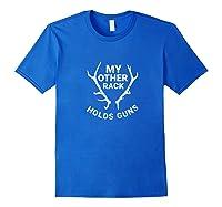 Funny Gun My Other Rack Holds Gun Hunting Shirts Royal Blue