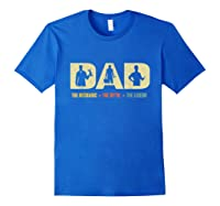 Dad The Mechanic The Myth The Legend Funny T-shirt Royal Blue