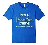 Hamilton It's A Hamilton Thing Shirts Royal Blue