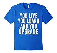 You Upgrade Divorcebreak Up Quote Party Gift Shirts Royal Blue