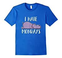 Hate Mondays Cute Funny Hippo Chilling Shirts Royal Blue