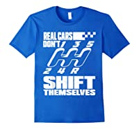 Real Cars Don't Shift Themselves Manual Transmission Shirts Royal Blue