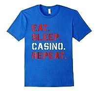 Eat Sleep Casino Repeat T Shirt The Gambling Gift Tees Royal Blue