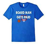 Vintage Board Man Gets Paid For Shirts Royal Blue