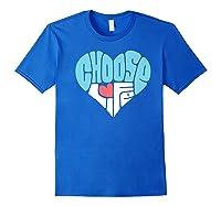 Choose Life Anti Abortion Pro Life Hear Shirts Royal Blue