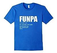 Funpa Definition Grandpa Fathers Day Gift Shirts Royal Blue